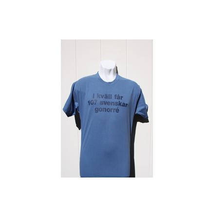 T-Shirt - Ikväll Får 107 Svenskar Gonorré