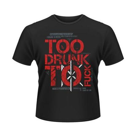 T-Shirt - To Drunk To Fuck