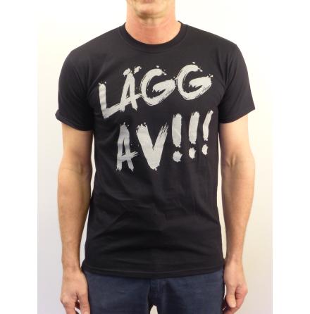 """T-shirt """"Lägg av!!!"""""""