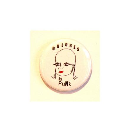 Dolores - Is Punk - Badge
